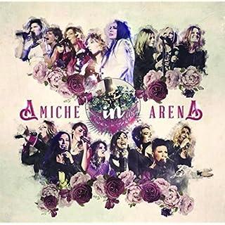 Amiche in Arena (2cd+Dvd)