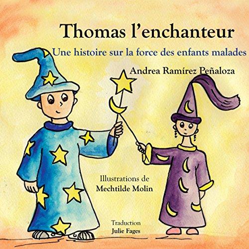 Thomas l'enchanteur: Une histoire sur la force des enfants malades
