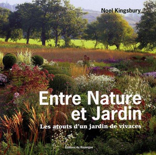 Entre nature et jardin : Les atouts d'un jardin de vivaces par Noël Kingsbury