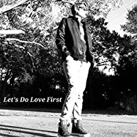 Let's Do Love First