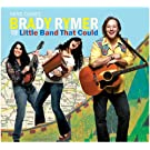 Here Comes Brady Rymer & The Little Band That Could
