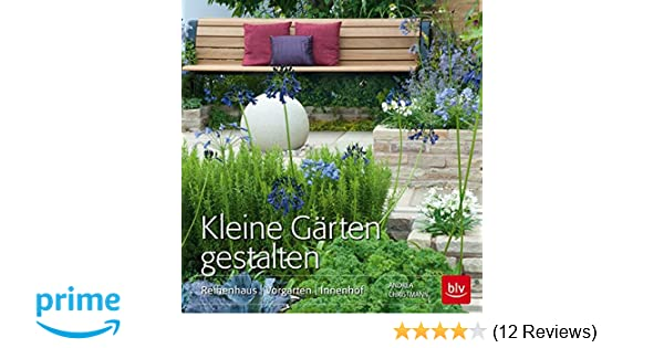 Kleine Gärten Gestalten Reihenhaus Vorgarten Innenhof Amazonde