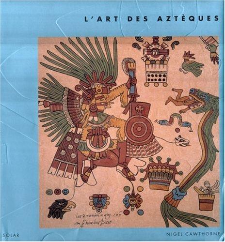L'Art des Aztèques