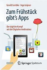 Zum Frühstück gibt's Apps: Der tägliche Kampf mit der Digitalen Ambivalenz Kindle Ausgabe