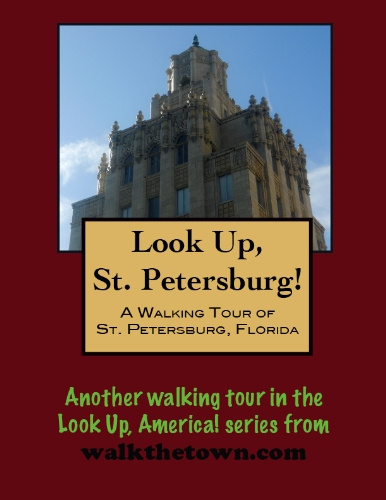A Walking Tour of St. Petersburg, Florida (Look Up, America!) (English Edition) -