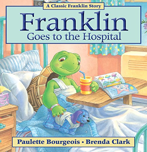 Franklin Goes to the Hospital (Classic Franklin Stories Book 25) (English Edition) -