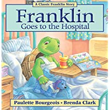 Franklin Goes to the Hospital (Classic Franklin Stories) (English Edition)