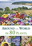 Around the World in 80 Plants: Written by Stephen Barstow, 2014 Edition, Publisher: Permanent Publications [Paperback]