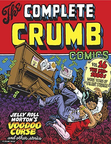 The Complete Crumb Comics Vol. 16: The Mid-1980s: More Years of Valiant Struggle (Complete Crumb) by R. Crumb (2015-07-04)