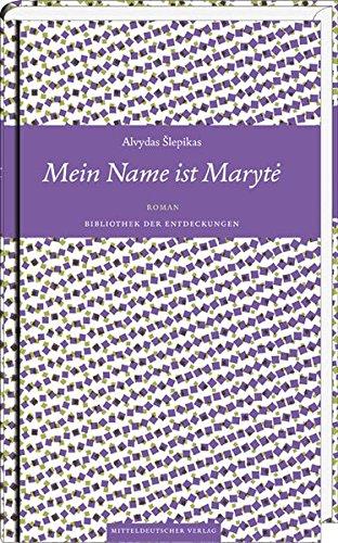 Mein Name ist Maryte: Roman (Bibliothek der Entdeckungen Bd. 9) Bücher In Meiner Bibliothek Bei Amazon