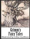 Grimm's Fairy Tales: Illustrated by Arthur Rackham