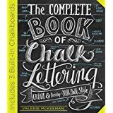 The Complete Book of Chalk Lettering: Create and Design Your Own Style