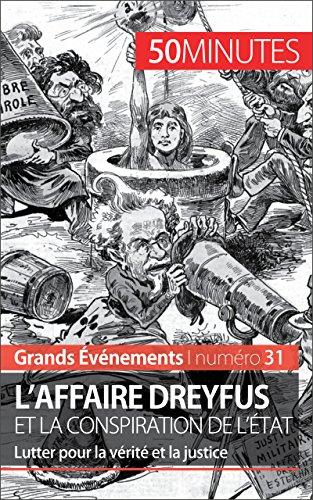 L'affaire Dreyfus et la conspiration de l'État: Lutter pour la vérité et la justice (Grands Événements t. 31)