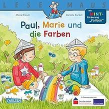 """LESEMAUS 181: Paul, Marie und die Farben: Mit MINT-Förderung """"Farben"""""""