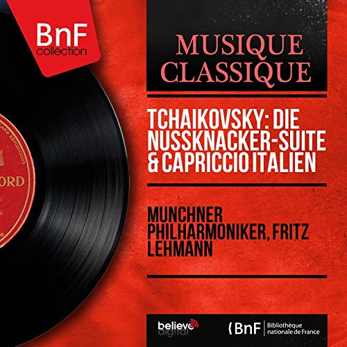 Tchaikovsky: Die Nussknacker-Suite & Capriccio Italien (Mono Version)