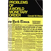 Problems of a World Monetary Order