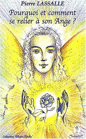 Pourquoi et comment se relier à son Ange ? par Pierre Lassalle