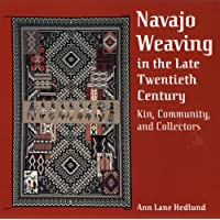 Navajo Weaving in the Late Twentieth Century: Kin, Community, and Collectors