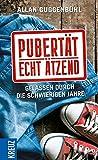 Pubertät - echt ätzend - Allan Guggenbühl