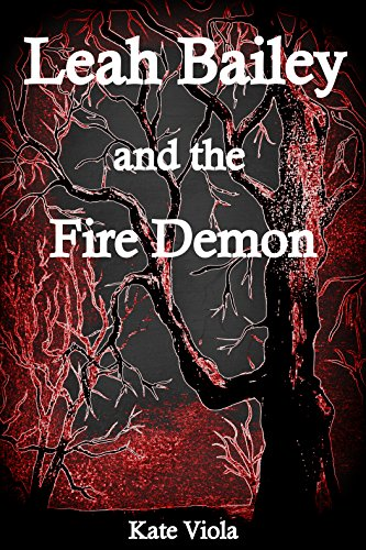 Leah Bailey and the Fire Demon (The Elementals Book 1) (English Edition)