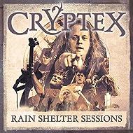 Rain Shelter Sessions, Pt. 1-3 [Explicit]