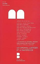 Le cardinal Lustiger et le sacerdoce : Colloque des 4 et 5 mars 2011, organisé par l'Institut Jean-Marie Lustiger, le Séminaire de Paris et la Faculté Notre-Dame, au Collège des Bernardins à Paris