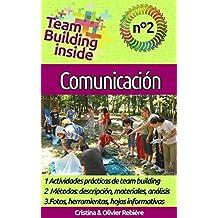 Team Building inside n°2 - Comunicación: ¡Crea y vive el espíritu del equipo! (Spanish Edition)