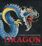 Comment dessiner votre dragon. pas à pas.
