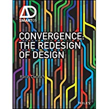 Convergence: The Redesign of Design (AD Smart)
