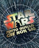 eBook Gratis da Scaricare Tutto quello che non sai Star Wars Ediz illustrata (PDF,EPUB,MOBI) Online Italiano