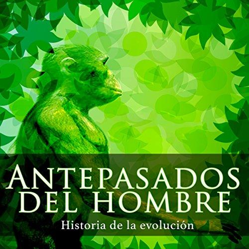 Antepasados del hombre [The History of Man]  Audiolibri