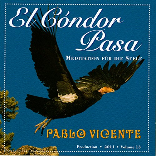 Pablo Vicente - Produktion 13 El Cóndor Pasa, Musik aus Lateinamerika