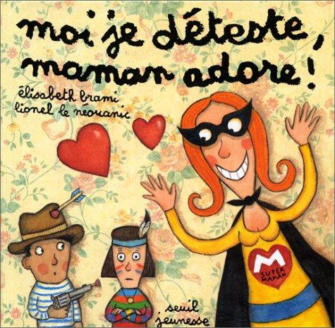 "<a href=""/node/82232"">Moi je déteste, maman adore !</a>"