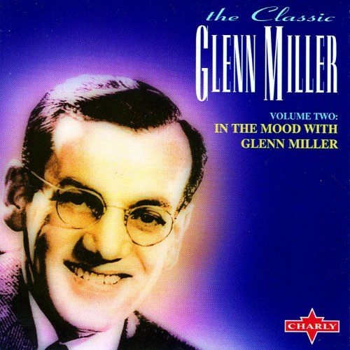 In The Mood With Glenn Miller ...