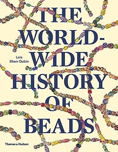 The worldwide history of beads par Lois Sherr Dubin