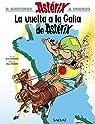 La vuelta a la Galia de Astérix par Goscinny