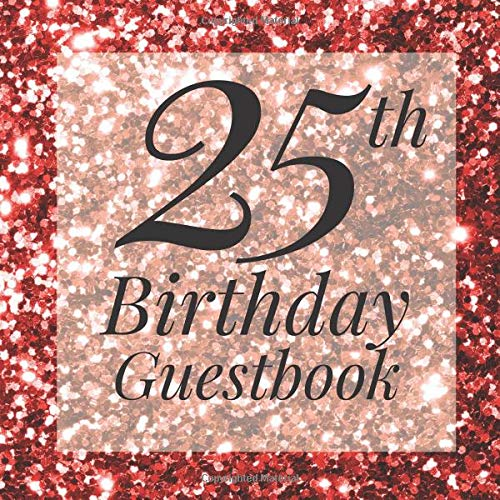 ook: Rose Gold Glitter Sparkle Sequin Look Guest Book - Elegant 25 Birthday Wedding Anniversary Party Signing Message Book - Gift ... Keepsake Present - Special Memories Ideas ()