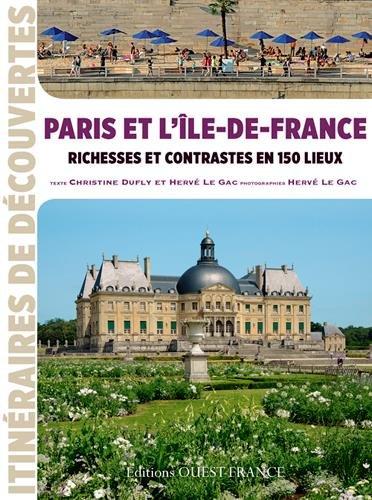 Paris et l'Ile de France, richesses et contrastes par Christine Dufly
