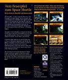 Vom Feuerpfeil zum Space Shuttle: Die Geschichte der Raumfahrt und Raketentechnik (Meilensteine der Naturwissenschaft und Technik)