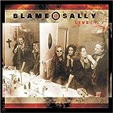 Songtexte von Blame Sally - Live No.1