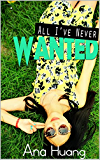 All I've Never Wanted (English Edition)