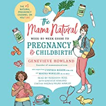 The Mama Natural Week-by-Week Guide to Pregnancy and Childbirth