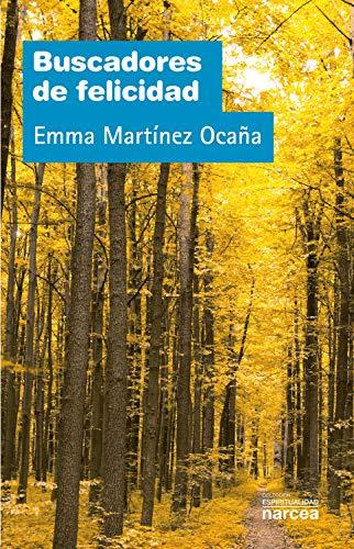 Buscadores de felicidad (Espiritualidad nº 268) por Emma Martínez Ocaña