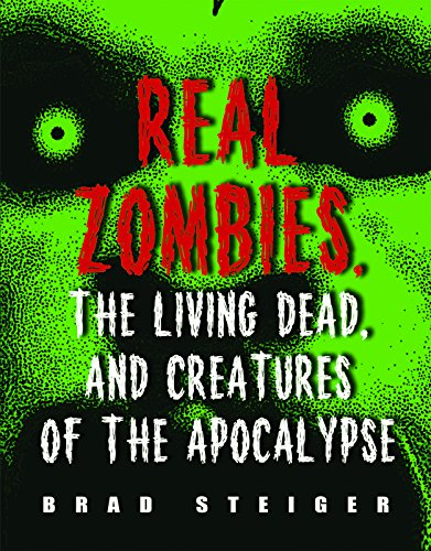 Real Zombies, the Living Dead, and Creatures of the Apocalypse (English Edition)