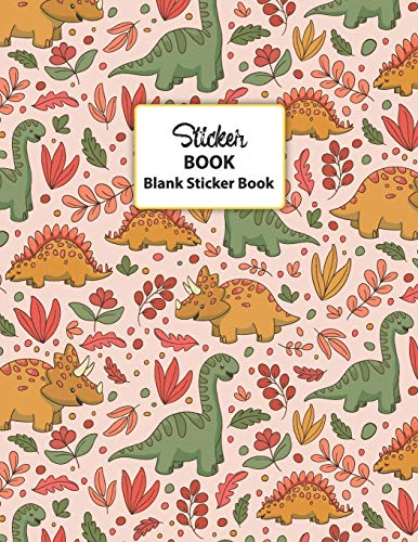 Sticker Book Blank Sticker Book: Dino Dinosaurs Blank Sticker Journal Sticker Album Book Large Size 8.5x11 100 pages