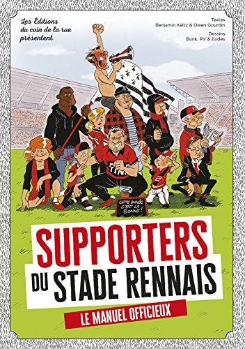 Supporters du stade rennais, le manuel o...