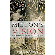Milton's Vision: The Birth of Christian Liberty
