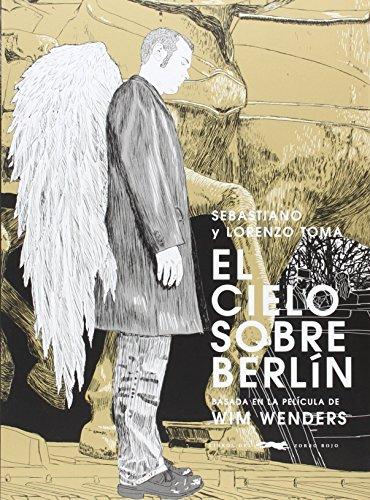 El cielo sobre Berlín por Lorenzo ; Toma, Sebastiano Toma