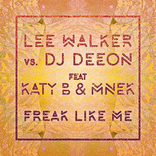 Freak Like Me (Feat. Katy B & ...