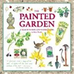 The Painted Garden: A Year In Words A...